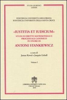 Writersfactory.it Iustitia et indicium. Studi di diritto matrimoniale e processuale canonico in onore di Antoni Stankiewicz vol. 1-2 Image