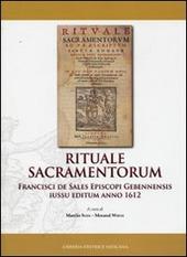 Rituale sacramentorum. Francisci de Sales episcopi gebennensis iussu editium anno 1612