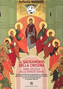 Il sacramento della cresima. Dono speciale dello Spirito Santo. Sussidio cetechistico con quaderno didattico