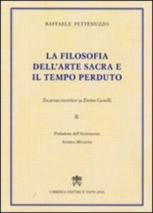 Libro La filosofia dell'Arte Sacra e il tempo perduto. Excursus teoretico su Enrico Castelli. Vol. 2 Raffaele Pettenuzzo
