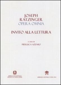 Opera omnia di Joseph Ratzinger. Vol. 10: Invito alla lettura.