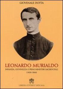 Libro Leonardo Murialdo. Infanzia, giovinezza e primi ministeri sacerdotali (1828-1866) Giovenale Dotta