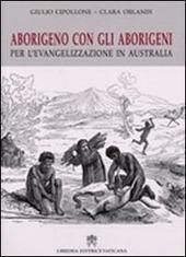 Aborigeno con gli aborigeni. Per l'evangelizzazione in Austalia