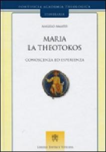 Libro Maria la theotokos. Conoscenza ed esperienza Angelo Amato