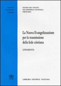 Libro La nuova evangelizzazione per la trasmissione della fede cristiana. Lineamenti