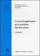 La nuova evangelizzazione per la trasmissione della fede cristiana. Lineamenti