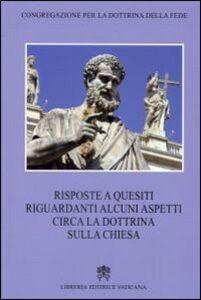 Foto Cover di Risposte a quesiti riguardanti alcuni aspetti circa la dottrina sulla Chiesa, Libro di  edito da Libreria Editrice Vaticana