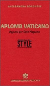 Aplomb vaticano. Appunti per style magazine