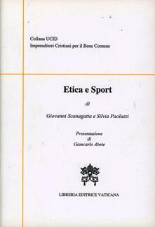 Etica e sport - Giovanni Scanagatta,Silvia Paoluzzi - copertina