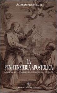 La penitenzieria apostolica. Storia di un tribunale di misericordia e pietà