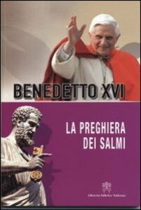 Libro La preghiera del Salmi Benedetto XVI (Joseph Ratzinger)