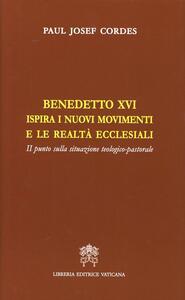 Benedetto XVI ispira i nuovi movimenti e le realtà ecclesiali. Il punto della situazione teologico-pastorale