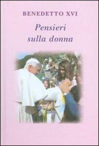 Foto Cover di Pensieri sulla donna, Libro di Benedetto XVI (Joseph Ratzinger),Lucio Coco, edito da Libreria Editrice Vaticana