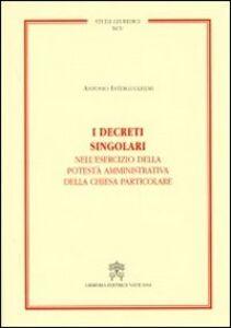 Foto Cover di I decreti singolari nell'esercizio della potestà amministrativa della chiesa particolare, Libro di Antonio Interguglielmi, edito da Libreria Editrice Vaticana
