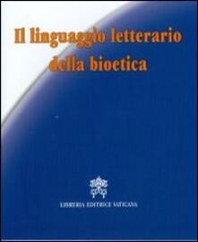 Il linguaggio letterario della bioetica