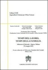 Tempi del lavoro, tempi della famiglia. Abbazia di Mirasole. Opere Milano 29 maggio 2012