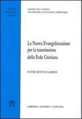 La nuova evangelizzazione per la trasmissione della fede cristiana. Instrumentum laboris