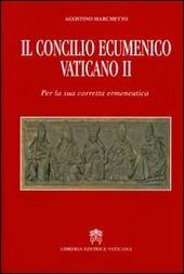 Il Concilio Ecumenico Vaticano II. Per una sua corretta ermeneutica
