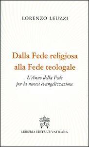 Dalla fede religiosa alla fede teologale. L'anno della fede per la nuova evangelizzazione