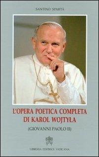 L' L' opera poetica completa di Karol Wojtyla (Giovanni Paolo II) - Spartà Santino - wuz.it