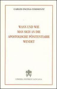 Wann und wie man sich an die Apostoliche Pönitentiarie wendet