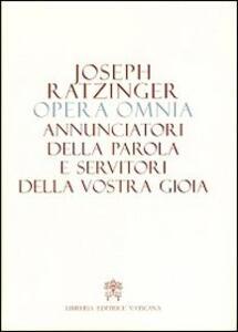 Opera omnia di Joseph Ratzinger. Vol. 12: Annunciatori della Parola e servitori della vostra gioia.