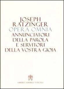 Listadelpopolo.it Opera omnia di Joseph Ratzinger. Vol. 12: Annunciatori della Parola e servitori della vostra gioia. Image