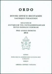 Ordo. Divini officii recitandi sacrique peragendi. Secundum antiquam vel extraordinariam ritus romani formam Pro anno domini 2013