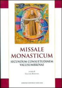 Foto Cover di Missale monasticum. Secundum consuetudinem vallisumbrosae, Libro di  edito da Libreria Editrice Vaticana