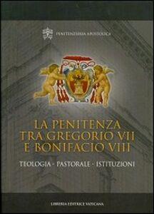 Libro La penitenza tra Gregorio VII e Bonifacio VIII. Teologia. Pastorale. Istituzioni