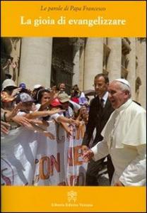 Libro La gioia di evangelizzare Francesco (Jorge Mario Bergoglio)