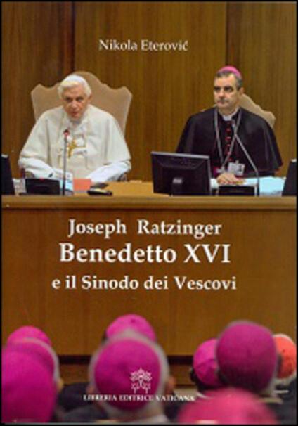 Joseph Ratzinger Benedetto XVI e il sinodo dei vescovi - Nikola Eterovic - copertina