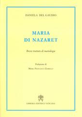 Maria di Nazaret. Breve trattato di mariologia