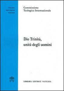 Foto Cover di Dio trinità, unità degli uomini, Libro di  edito da Libreria Editrice Vaticana