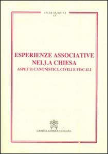 Libro Esperienze associative nella Chiesa. Aspetti canonistici, civili e fiscali