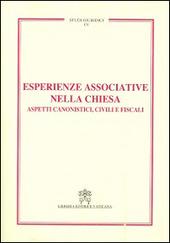 Esperienze associative nella Chiesa. Aspetti canonistici, civili e fiscali