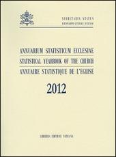 Annuarium statisticum Ecclesiae (2012). Ediz. multilingue