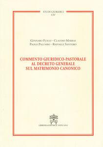 Foto Cover di Commento giuridico-pastorale al decreto generale sul matrimonio canonico, Libro di  edito da Libreria Editrice Vaticana
