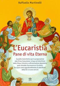 L' Eucaristia. Pane di vita eterna