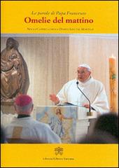 Omelie del mattino. Nella Cappella Domus Sanctae Marthae. Vol. 3