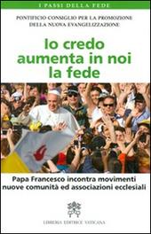 Io credo aumenta in noi la fede. Papa Francesco incontra movimenti, nuove comunità ed associazioni ecclesiali