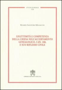 Libro Legittimità e competenza della Chiesa nell'accertamento genealogico, can. 108, e suo riflesso civile Rosario S. Migliaccio