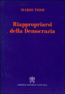 Riappropriarsi della democrazia - Mario Toso - copertina