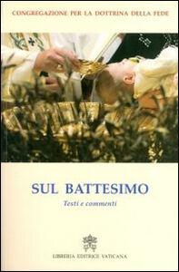 Libro Sul battesimo. Testi e commenti