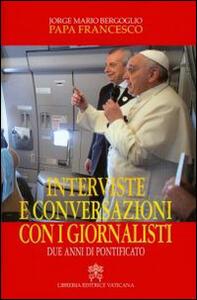 Interviste e conversazioni con i giornalisti. Due anni di pontificato