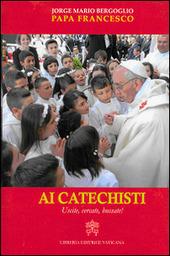 Ai catechisti. Uscite, cercate, bussate!