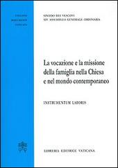 La vocazione e la missione della famiglia nella Chiesa e nel mondo contemporaneo. Instrumentum laboris