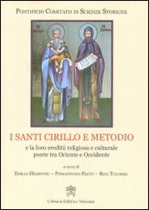 Foto Cover di I santi Cirillo e Metodio e la loro eredità religiosa e culturale ponte tra Oriente e Occidente, Libro di  edito da Libreria Editrice Vaticana