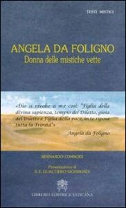 Libro Angela da Foligno. Donna delle mistiche vette Bernardo Commodi
