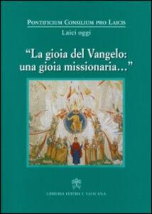 Foto Cover di La Gioia del Vangelo: una gioia missionaria..., Libro di  edito da Libreria Editrice Vaticana